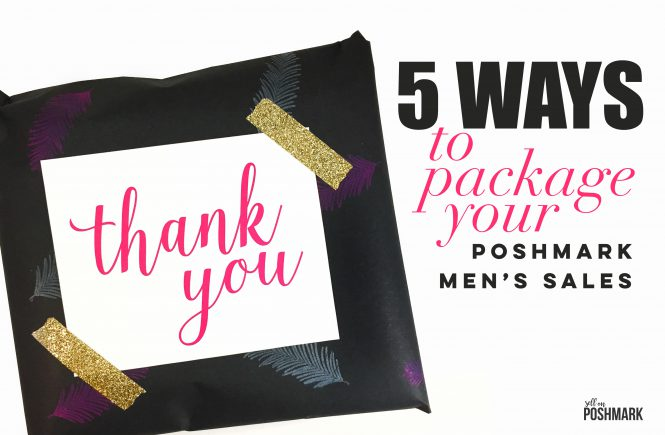 5 Ways To Package Your Poshmark Men's Sales